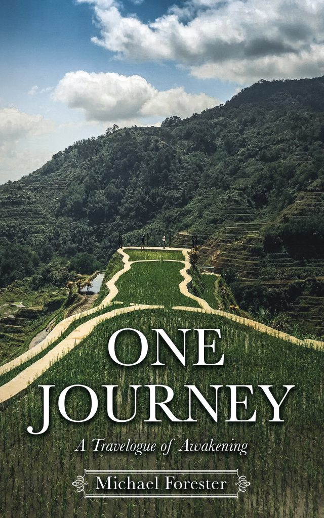Announcing One Journey, A Travelogue of Awakening - Michael Forester